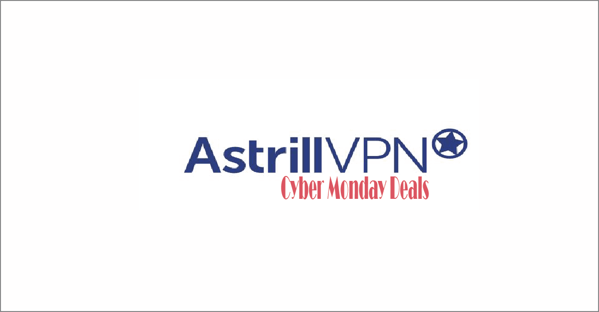Astrill VPN Cyber Monday